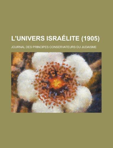 9781235054181: L'Univers Israelite (1905); Journal Des Principes Conservateurs Du Judaisme