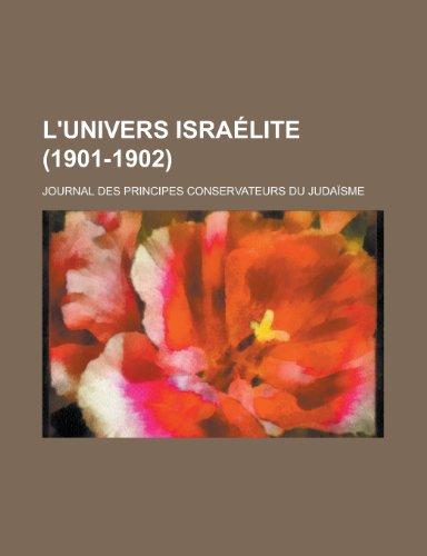 9781235054204: L'Univers Israelite (1901-1902); Journal Des Principes Conservateurs Du Judaisme