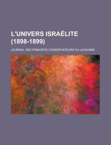 9781235054259: L'Univers Israelite (1898-1899); Journal Des Principes Conservateurs Du Judaisme