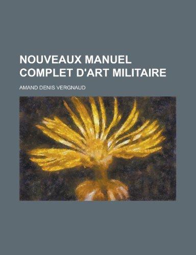 9781235054662: Nouveaux Manuel Complet D'art Militaire (French Edition)