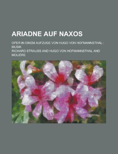 9781235055652: Ariadne Auf Naxos; Oper in Einem Aufzuge Von Hugo Von Hofmannsthal Musik
