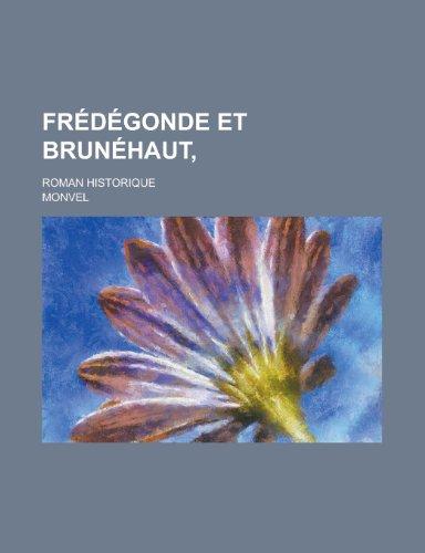 9781235056574: Frédégonde et Brunéhaut,; roman historique