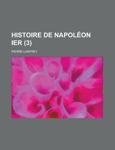 9781235057403: Histoire de Napoleon Ier (3) (French Edition)