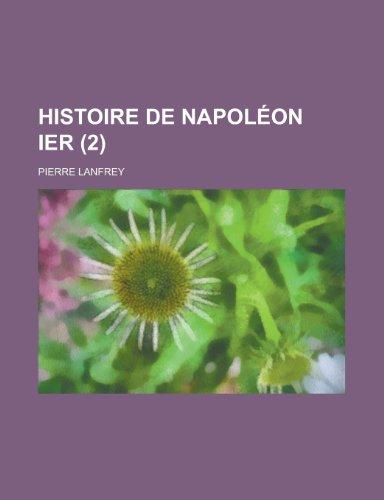 9781235057694: Histoire de Napoleon Ier (2) (French Edition)