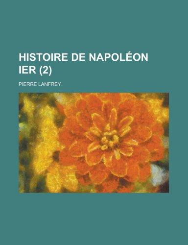 9781235057922: Histoire de Napoleon Ier (2) (French Edition)
