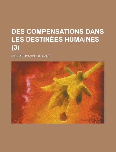 9781235059445: Des Compensations Dans Les Destinees Humaines (3)