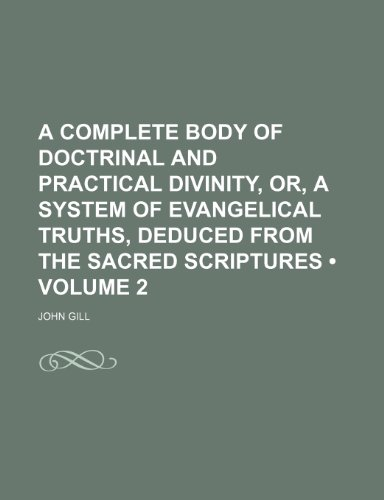 9781235066139: A Complete Body of Doctrinal and Practical Divinity, Or, a System of Evangelical Truths, Deduced From the Sacred Scriptures (Volume 2 )