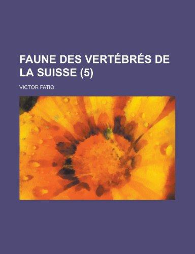 9781235066658: Faune Des Vertebres de La Suisse (5) (French Edition)