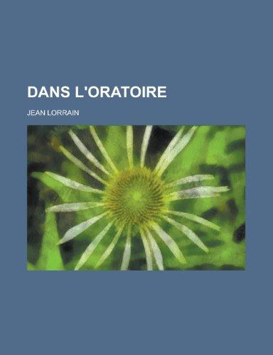 9781235068010: Dans L'Oratoire (French Edition)