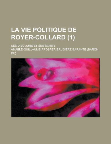 9781235070167: La Vie Politique de Royer-Collard; Ses Discours Et Ses Ecrits (1) (French Edition)