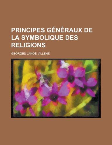 9781235074332: Principes Generaux de La Symbolique Des Religions