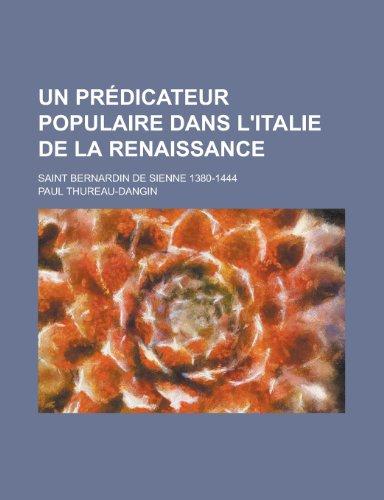 9781235074868: Un Predicateur Populaire Dans L'Italie de La Renaissance; Saint Bernardin de Sienne 1380-1444