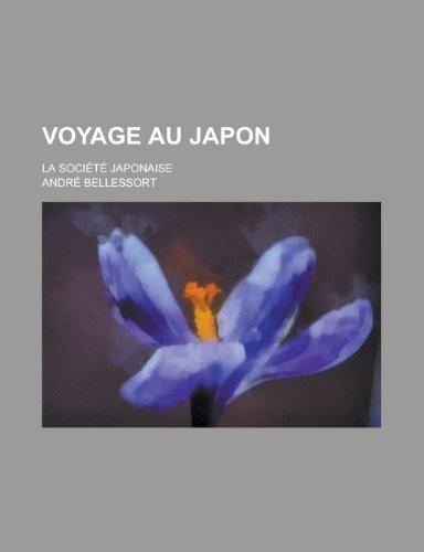 9781235081194: Voyage Au Japon; La Societe Japonaise