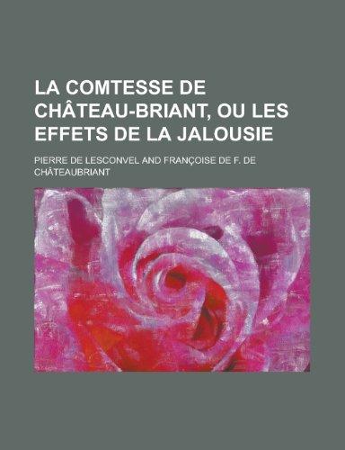 9781235084621: La Comtesse de Château-Briant, ou Les Effets de La Jalousie