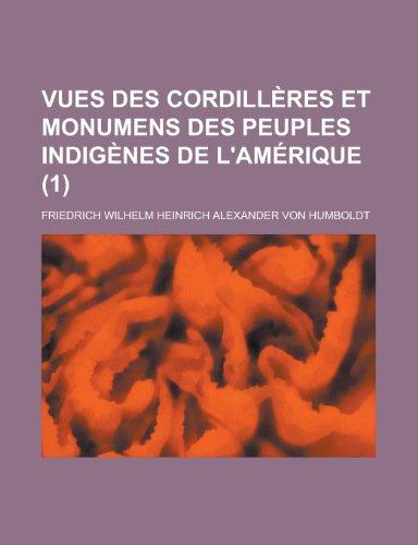 9781235086342: Vues des cordillères et monumens des peuples indigènes de l'Amérique (1) (French Edition)