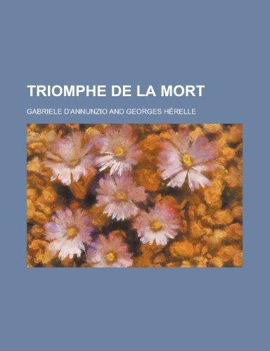 Triomphe de La Mort (French Edition) (1235091260) by D'Annunzio, Gabriele