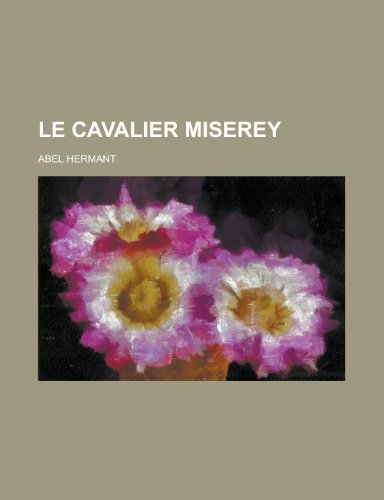 9781235095726: Le Cavalier Miserey (French Edition)