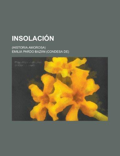 9781235096327: Insolacion; (Historia Amorosa)