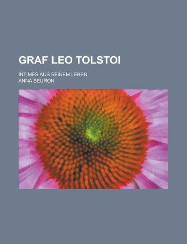 9781235096921: Graf Leo Tolstoi; Intimes Aus Seinem Leben