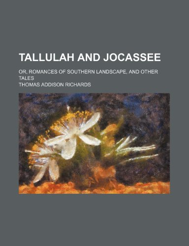 9781235097546: Tallulah and Jocassee; or, Romances of southern landscape, and other tales