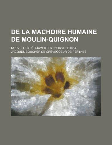 9781235098314: de La Machoire Humaine de Moulin-Quignon; Nouvelles Decouvertes En 1863 Et 1864