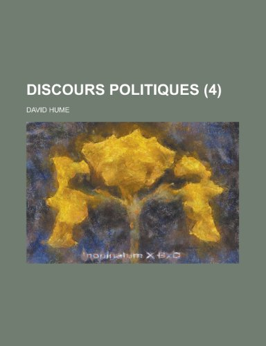 Discours Politiques (4) (9781235103025) by David Hume
