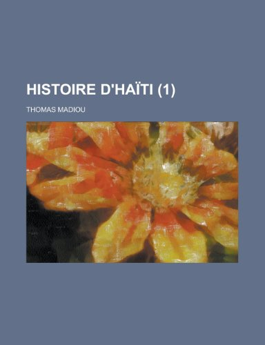 9781235103223: Histoire D'Haiti (1) (French Edition)