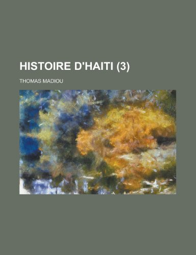 9781235103414: Histoire D'haiti (3) (French Edition)