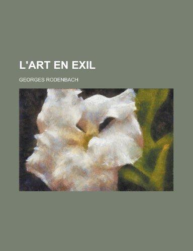 9781235107368: L'Art En Exil (French Edition)