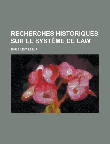 9781235108181: Recherches Historiques Sur Le Systeme de Law (French Edition)