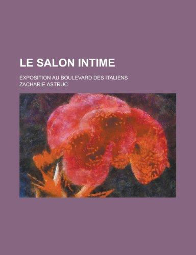 9781235108266: Le Salon Intime; Exposition Au Boulevard Des Italiens