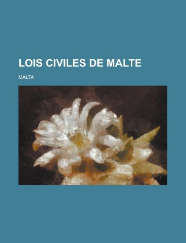 Lois Civiles de Malte (French Edition) (1235108953) by Malta