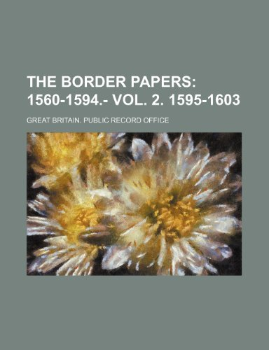 9781235116421: The Border Papers; 1560-1594.- Vol. 2. 1595-1603