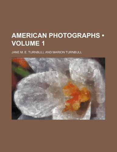 9781235118043: American Photographs (Volume 1)