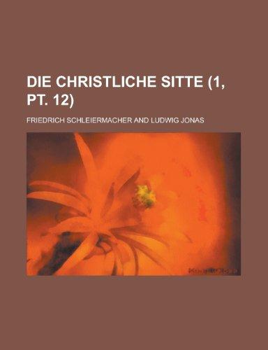 9781235121968: Die Christliche Sitte (1, PT. 12)