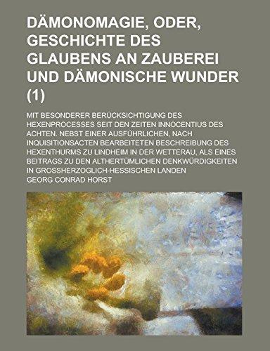 9781235125591: Dämonomagie, oder, Geschichte des Glaubens an Zauberei und dämonische Wunder; mit besonderer Berücksichtigung des Hexenprocesses seit den Zeiten ... bearbeiteten (1) (German Edition)