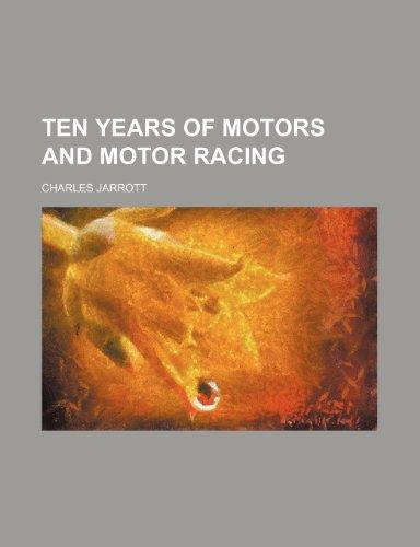 9781235138669: Ten Years of Motors and Motor Racing