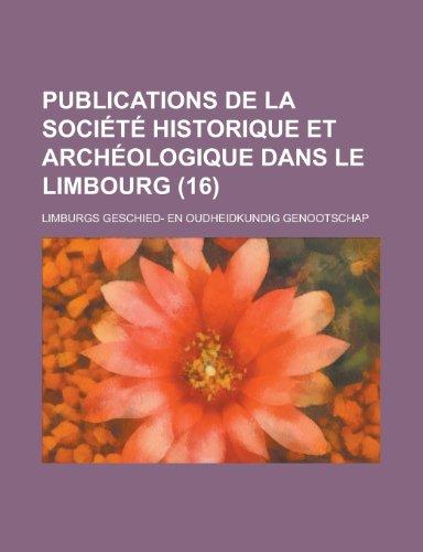9781235139987: Publications de La Societe Historique Et Archeologique Dans Le Limbourg (16)
