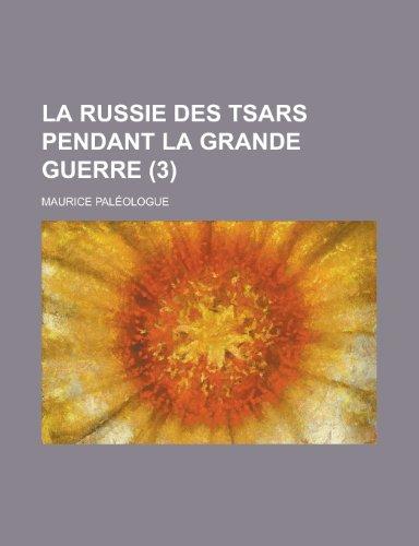 9781235146701: La Russie Des Tsars Pendant La Grande Guerre (3)