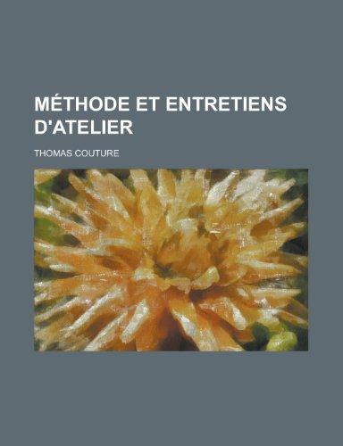 9781235147579: Méthode et Entretiens D'atelier