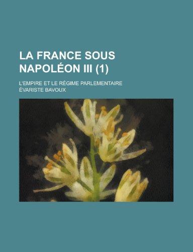 9781235148859: La France Sous Napoleon III; L'Empire Et Le Regime Parlementaire (1 )