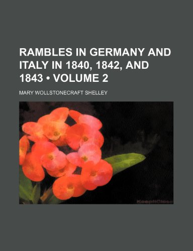 9781235157301: Rambles in Germany and Italy in 1840, 1842, and 1843 (Volume 2)