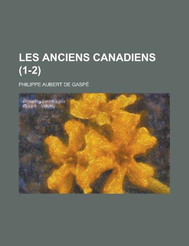 9781235163883: Les Anciens Canadiens (1-2)