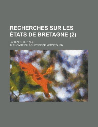9781235167188: Recherches Sur Les Etats de Bretagne (2); La Tenue de 1736