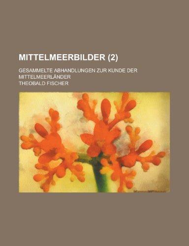 9781235170492: Mittelmeerbilder (2); Gesammelte Abhandlungen Zur Kunde Der Mittelmeerländer