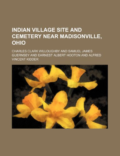 9781235174148: Indian Village Site and Cemetery Near Madisonville, Ohio