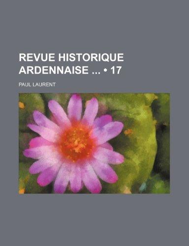 9781235182501: Revue Historique Ardennaise (17)