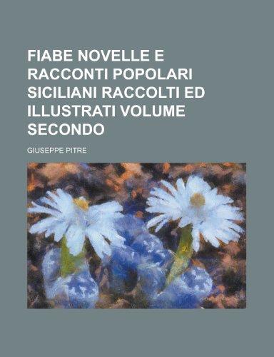 9781235184192: Fiabe Novelle E Racconti Popolari Siciliani Raccolti Ed Illustrati Volume Secondo