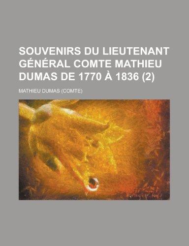 Souvenirs Du Lieutenant General Comte Mathieu Dumas de 1770 a 1836 (2) (9781235188015) by Dumas, Mathieu