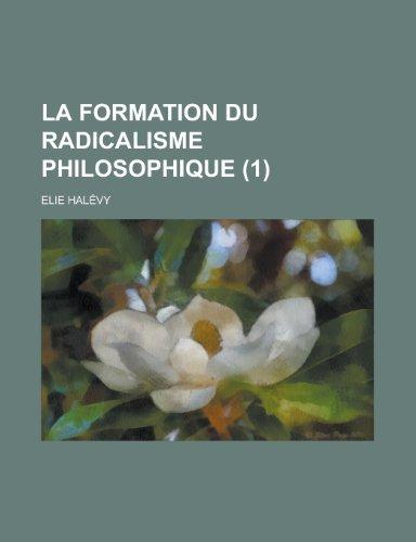 9781235188312: La Formation Du Radicalisme Philosophique (1)